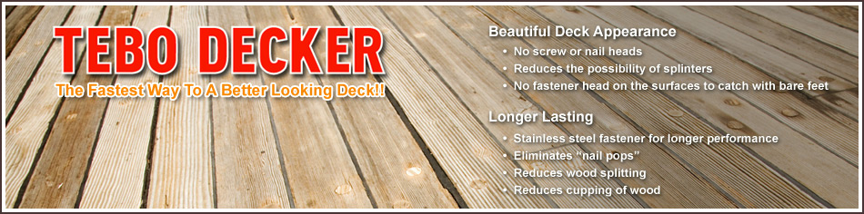 TEBO DECKER - The fastest way to a better looking deck!